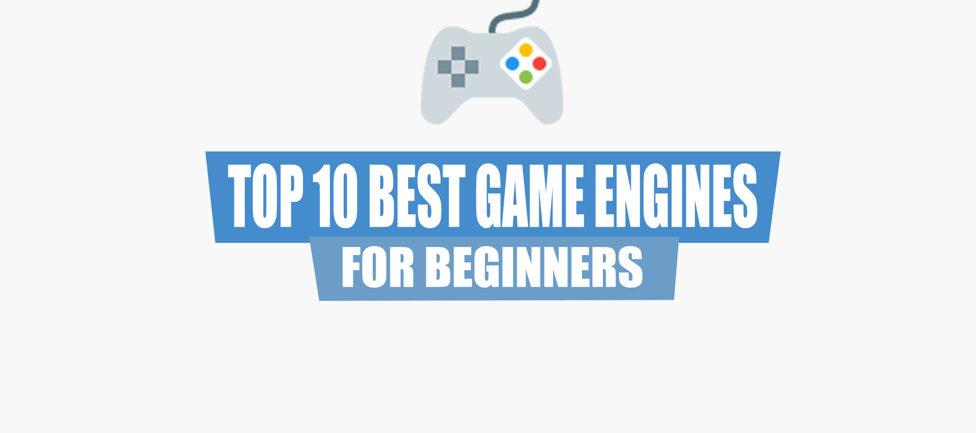 Top 10 Best Game Engine for Beginners